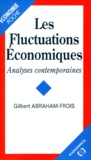 Gilbert Abraham-Frois - LES FLUCTUATIONS ECONOMIQUES. - Analyses contemporaines.