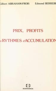 Gilbert Abraham-Frois et Edmond Berrebi - Prix, profits et rythmes d'accumulation.