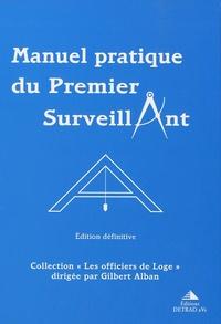 Gilbert Alban - Manuel pratique du Premier Surveillant - Précis d'instruction pour Les Compagnons.