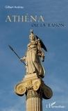 Gilbert Andrieu - Athéna ou la raison.