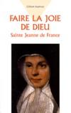 Gilbert Assémat - FAIRE LA JOIE DE DIEU. - Sainte Jeanne de France.