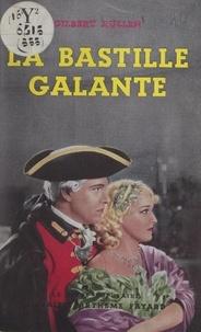 Gilbert Aullen - La Bastille galante.