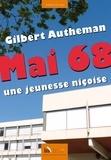 Gilbert Autheman - Mai 68, une jeunesse niçoise.