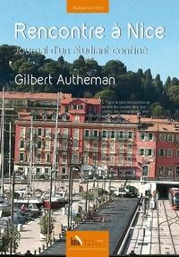 Gilbert Autheman - Rencontre à Nice - Journal d'un étudiant confiné.
