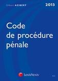 Gilbert Azibert - Code de procédure pénale et Code de la sécurité intérieure.