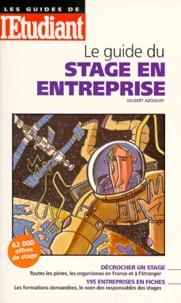 Gilbert Azoulay - Le guide du stage en entreprise.