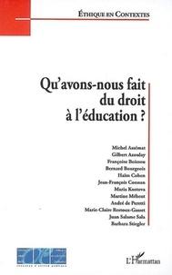 Gilbert Azoulay et Michel Assémat - Qu'avons nous fait du droit à l'éducation ?.