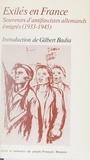 Gilbert Badia - Exilés en France - Souvenirs d'antifascistes allemands émigrés (1933-1945).