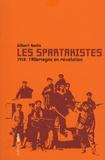 Gilbert Badia - Les spartakistes - 1918, L'Allemagne en révolution.