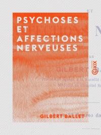 Gilbert Ballet - Psychoses et affections nerveuses.