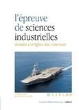 Gilbert Bals et Richard Saulnier - L'épreuve de sciences industrielles - Annales corrigées des concours.