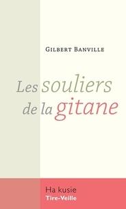 Gilbert Banville - Les souliers de la gitane.