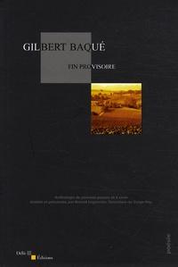 Gilbert Baqué - Fin provisoire - Anthologie de poèmes passés et à venir.