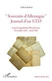 """Gilbert Barbier - """"Souvenirs d'Allemagne"""" Journal d'un S.T.O - Essen/Langenbielau/Wernshausen Novembre 1942-Avril 1945."""