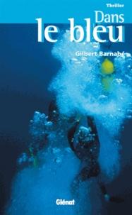Gilbert Barnabé - Dans le bleu.