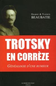Gilbert Beaubatie et Yannick Beaubatie - Trotsky en Corrèze - Généalogie d'une rumeur.