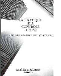 Gilbert Benamou - La pratique du contrôle fiscal.