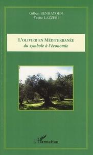 Gilbert Benhayoun et Yvette Lazzeri - L'olivier en Méditerranée : du symbole à l'économie.