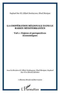 Gilbert Benhayoun - La coopération régionale dans le bassin méditerranéen - Tome 1.