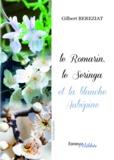 Gilbert Béréziat - Le Romarin, le Seringa, et la blanche Aubépine.