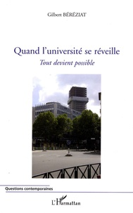 Gilbert Béréziat - Quand l'université se réveille - Tout devient possible.