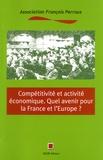 Gilbert Blardone et Henri Savall - Compétitivité et activité économique - Quel avenir pour la France et l'Europe ? 14e Journée François Perroux.