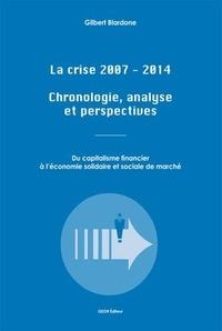 Gilbert Blardone - La crise 2007-2014 - Chronologie, analyse et perspectives.