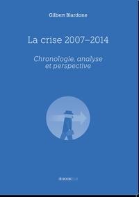 Gilbert Blardone - La crise 2007-2014.