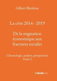 Histoiresdenlire.be La crise 2014 - 2019 - De la stagnation économique aux fractures sociales - Chronologie, analyse, perspectives, Tome 2 Image