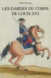 Gilbert Bodinier - Les gardes du corps de Louis XVI.