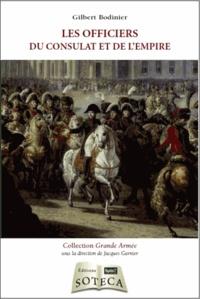 Gilbert Bodinier - Les officiers du Consulat et de l'Empire.