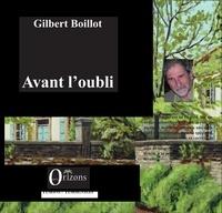 Gilbert Boillot - Avant l'oubli.