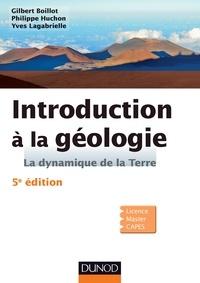 Gilbert Boillot et Philippe Huchon - Introduction à la géologie - 5e édition - La dynamique de la Terre.