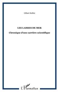 Gilbert Boillot - Les laisses de mer - Chronique d'une carrière scientifique.