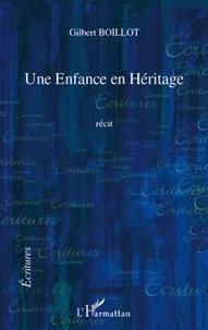 Gilbert Boillot - Une enfance en heritage.