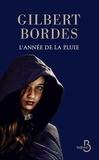 Gilbert Bordes - L'année de la pluie.
