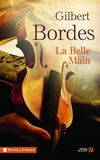 Gilbert Bordes - La belle main.
