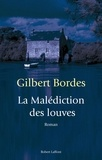 Gilbert Bordes - La Malédiction des louves.