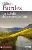 Gilbert Bordes - La rebelle des sentiers de Lure.