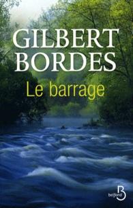 Le barrage - Gilbert Bordes | Showmesound.org