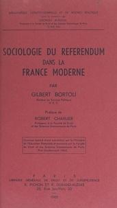 Gilbert Bortoli et Georges Burdeau - Sociologie du référendum dans la France moderne.