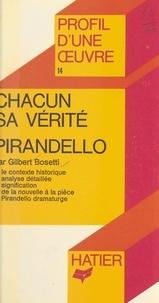 Gilbert Bosetti et Georges Décote - Chacun sa vérité, Pirandello - Analyse critique.