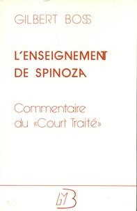"""Gilbert Boss - L'enseignement de Spinoza - Commentaire du """"Court Traité""""."""