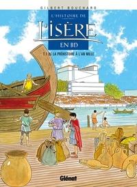 Gilbert Bouchard - L'Histoire de l'Isère en BD - Tome 01 - De la Préhistoire à l'an mille.