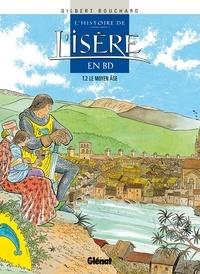 Gilbert Bouchard - L'Histoire de l'Isère en BD - Tome 02 - Le Moyen Âge.