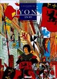 Gilbert Bouchard - L'histoire de Lyon en BD Tome 1 : De l'époque romaine à la Renaissance.