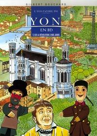 Gilbert Bouchard - L'histoire de Lyon en BD Tome 3 : De la Révolution à nos jours.