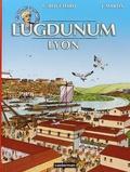 Gilbert Bouchard et Jacques Martin - Les voyages d'Alix  : Lugdunum.