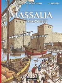 Gilbert Bouchard et Jacques Martin - Les voyages d'Alix  : Massalia - Marseille.