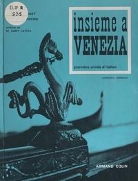 Gilbert Brunet et René La Borderie - Insieme à Venezia - Première année d'italien.